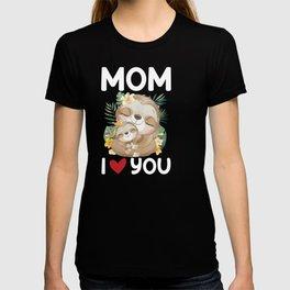 Mom I heart you sloth mama T-shirt