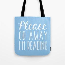Please Go Away, I'm Reading (Polite Version) - Blue Tote Bag