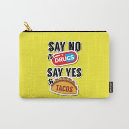Say yes to tacos Carry-All Pouch