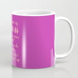 Be The Kind Of Woman That... - Fuchsia Pink Coffee Mug
