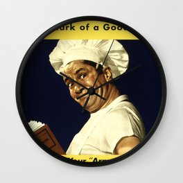 USE LEFTOVERS - MARK of a GOOD COOK - STUDY YOUR 'ARMY COOK' for RECIPES, IDEAS Wall Clock