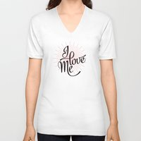 calligraphy V-neck T-shirts featuring I love Me! calligraphy by Seven Roses