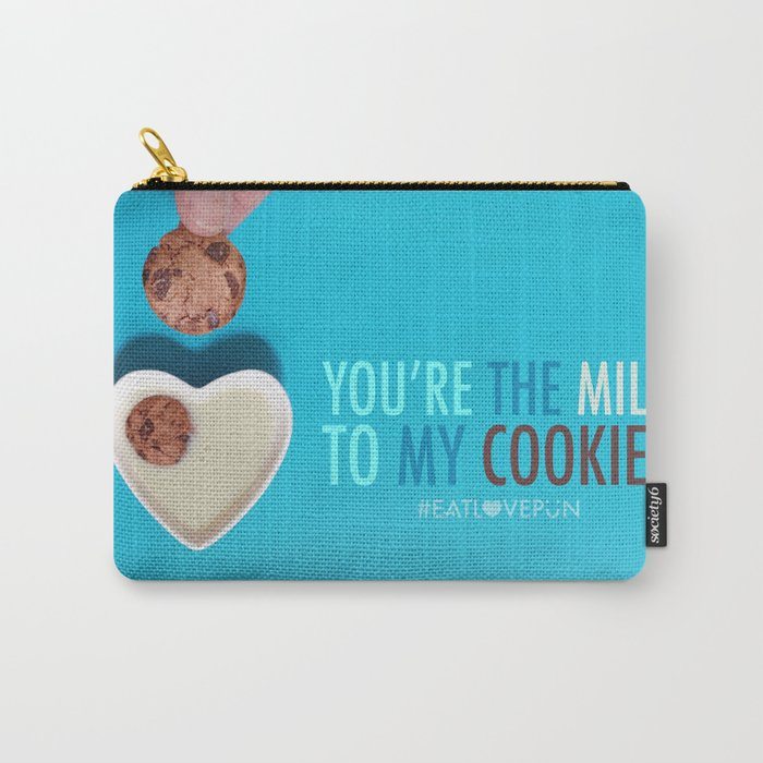 You're the Milk to My Cookies Carry-All Pouch