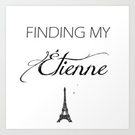 Finding My Étienne Art Print