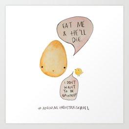 Say No to Animal Cruelty Say No Eggs - Vegan Art Decor Art Print