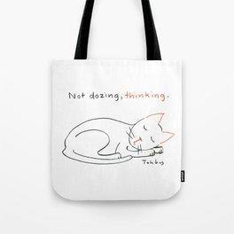 Not Dozing, Thinking. Tote Bag