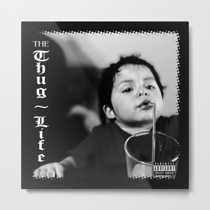 Thug Life Baby Metal Print