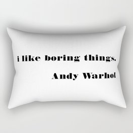 I like boring things Rectangular Pillow