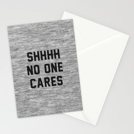 No One Cares Stationery Cards
