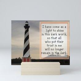 I have come as a  light...John 12:46 (NLT) Mini Art Print
