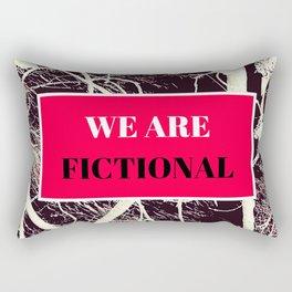 We Are Fictional Rectangular Pillow