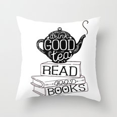 Drink Good Tea, Read Good Books Throw Pillow