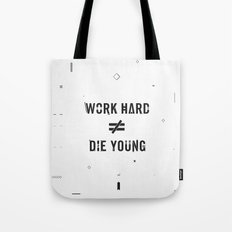 Work Hard, Die Young / Light Tote Bag