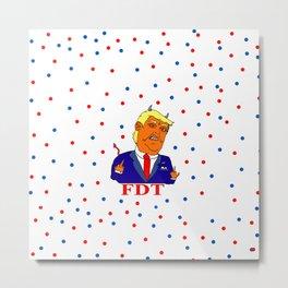 FDT (Fuck Donald Trump) Metal Print
