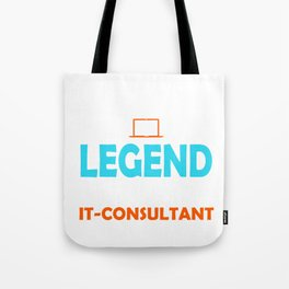 Consultant SOME CALL IT LEGEND I CALL IT IT CONSULTANT Tote Bag