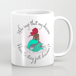 Dreams can come true Coffee Mug