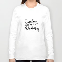 Darling Let's Be Adventurers Long Sleeve T-shirt