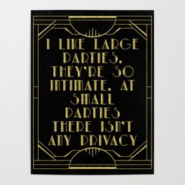 I like large parties - The Great Gatsby Poster