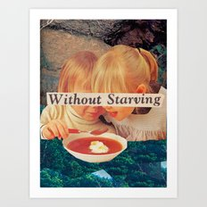 Without Starving Art Print