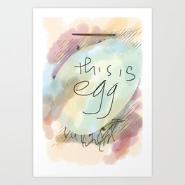 This is Egg Art Print