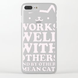 BY OTHERS I MEAN CATS Clear iPhone Case
