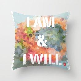 I AM & I WILL Throw Pillow