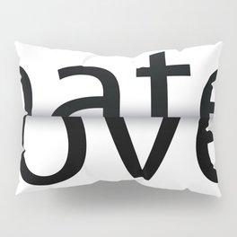 I hate you. I love you. Pillow Sham