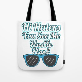 Haters Gonna Hate Tshirt Design Hi haters you see me Tote Bag