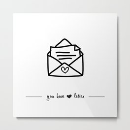 you have love letter Metal Print
