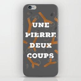 UNE PIERRE DEUX COUPS iPhone Skin