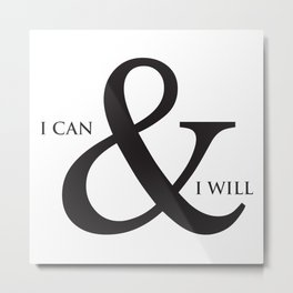 I Can & I Will Minimalist Modern Typography Quote & Dreamy Hope Abstract Soul Background Metal Print