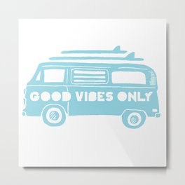Good Vibes Only retro surfing Camper Van Metal Print