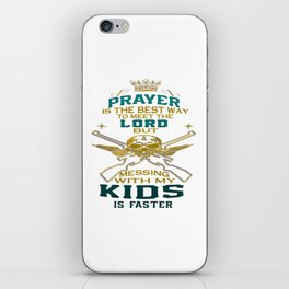 Mess With My Kids! iPhone Skin