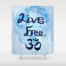 Live Free Shower Curtain