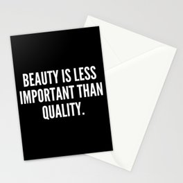 Beauty is less important than quality Stationery Cards