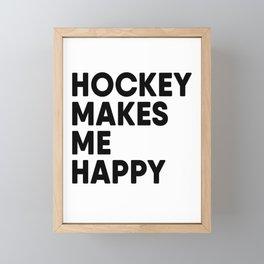 Ice Hockey Makes me Happy Framed Mini Art Print