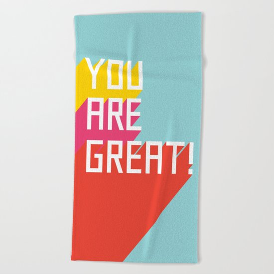 You Are Great! Beach Towel