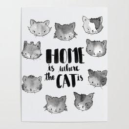 HOME is where the CAT is - black and white Poster