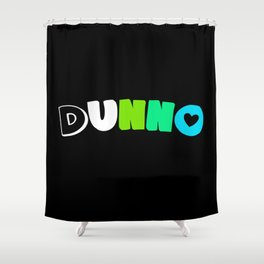 Dunno (Quoiromantic) Shower Curtain