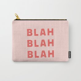 Blah Blah Blah funny whimsical typography home decor bedroom wall art Carry-All Pouch