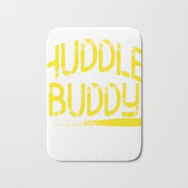"""Huddle Buddy"" tee design for friends and family of yours!Makes a nice and perfect gift this holiday Bath Mat"