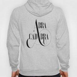 Abracadabra – Magical Quote. Hoody