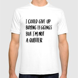 I'm not a quitter T-shirt