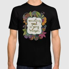 Something good is going to happen Mens Fitted Tee MEDIUM Black
