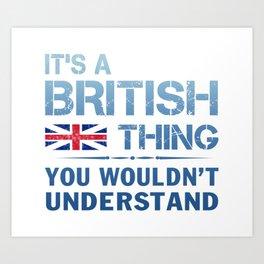 It's a British Thing Art Print
