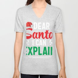 Dear Santa I Can Explain Unisex V-Neck