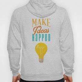 Make ideas happen Hoody