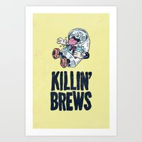 Killin' Brews Art Print