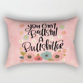 Pretty Swe*ry: You Can't Bullshit a Bullshitter Rectangular Pillow