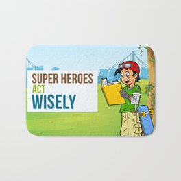 Super Heroes Act Wisely Bath Mat